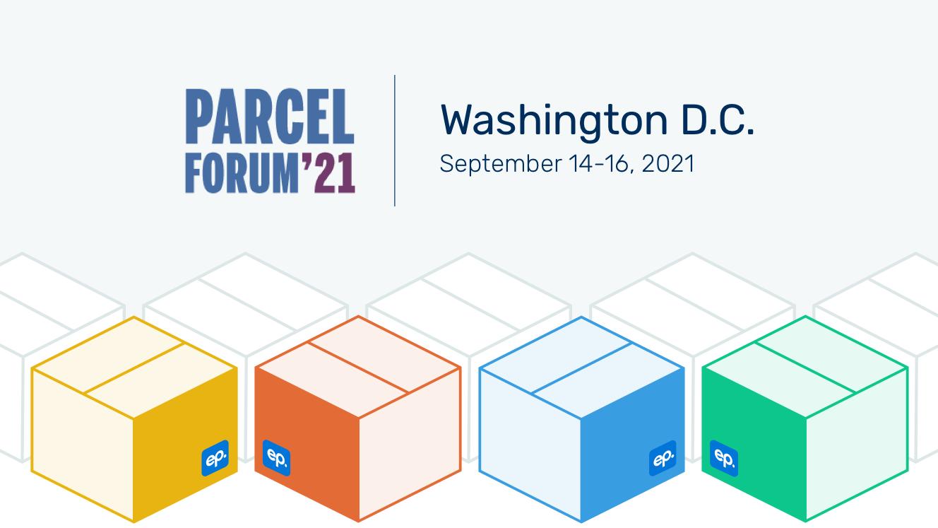 Parcel Forum '21 | Washington D.C. September 14-16, 2021